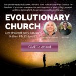 Click Here to Register for Our Evolutionary Church