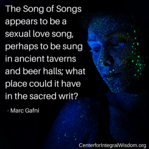 Marc Gafni: Is the Song of Songs Holy?